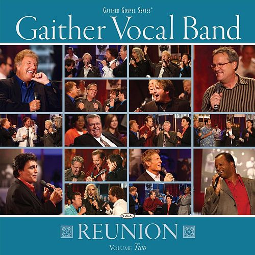 Gaither Vocal Band - Reunion Volume Two by Gaither Vocal Band