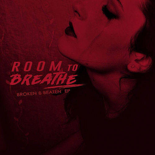 Broken And Beaten EP by Room To Breathe