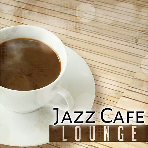 Jazz Cafe Lounge – Best Restaurant Jazz Music, Sounds to Calm Down, Easy Listening Music by Piano Jazz Background Music Masters