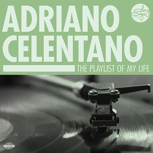 The Playlist Of My Life! de Adriano Celentano