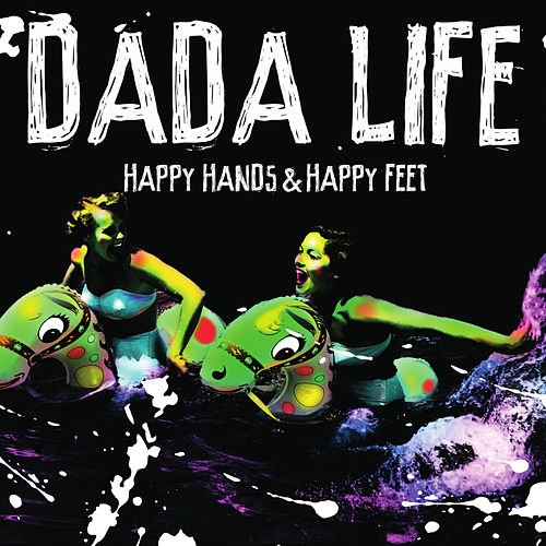 Happy Hands & Happy Feet de Dada Life