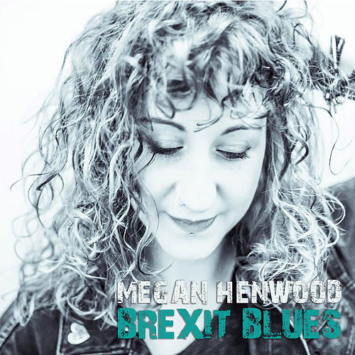 Brexit Blues by Megan Henwood