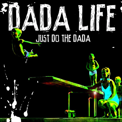 Just Do the Dada by Dada Life