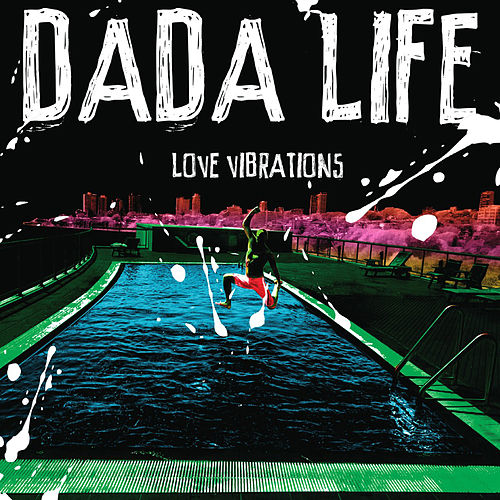 Love Vibrations von Dada Life