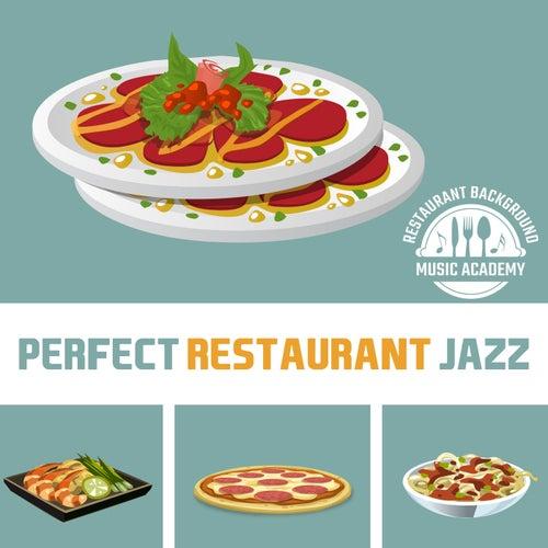 Perfect Restaurant Jazz: Italian Dinner Jazz Music,    by Restaurant