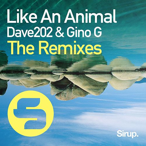 Like an Animal - The Remixes by Dave202