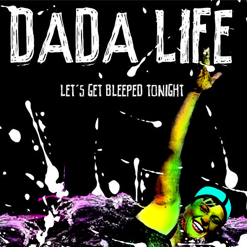 Let's Get Bleeped Tonight de Dada Life