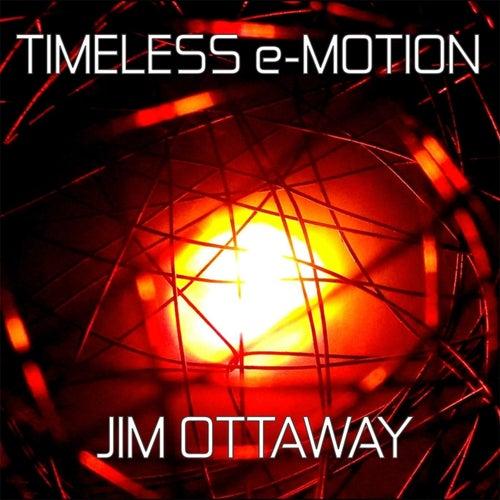 Timeless E-Motion by Jim Ottaway