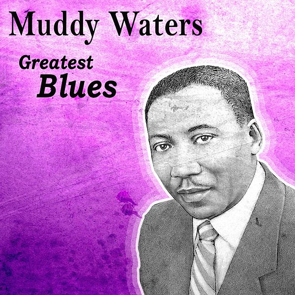 greatest blues by muddy waters napster. Black Bedroom Furniture Sets. Home Design Ideas