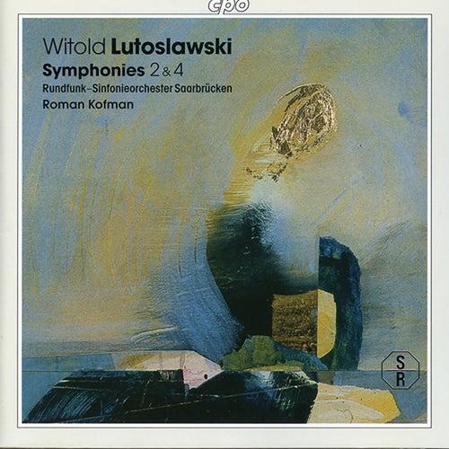 Lutosławski: Symphonies Nos. 2 & 4 by Rundfunk-Sinfonieorchester Saarbrücken