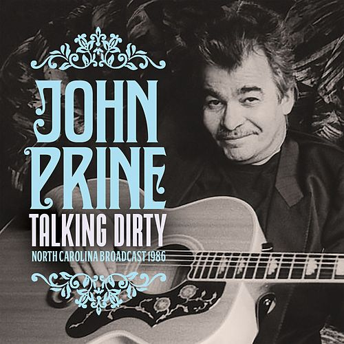 Talking Dirty (Live) von John Prine