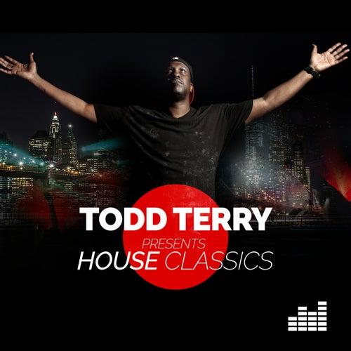 Todd Terry Presents: House Classics di Various Artists