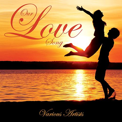 Our Love Song de Various Artists