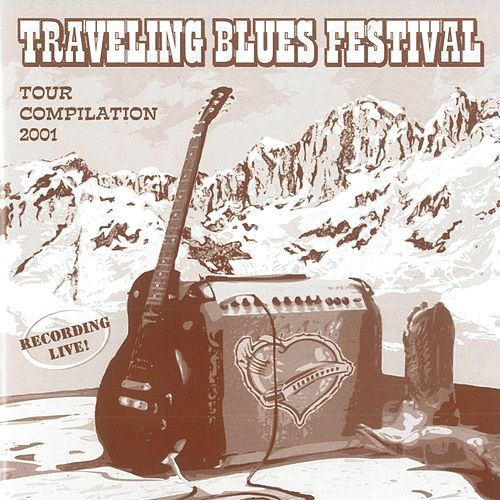 Traveling Blues Festival (Live Tour Compilation 2001) de Various Artists
