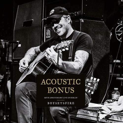 Acoustic Bonus: 20th Anniversary Live in Berlin by Boysetsfire