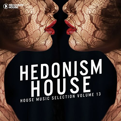 Hedonism House, Vol. 13 di Various Artists