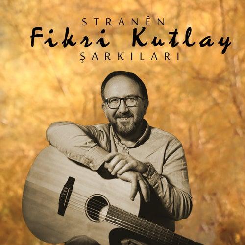 Stranên - Fikri Kutlay Şarkıları by Various Artists