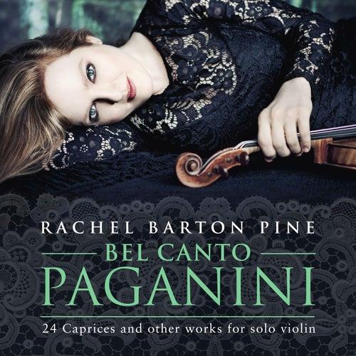 Bel Canto Paganini by Rachel Barton Pine