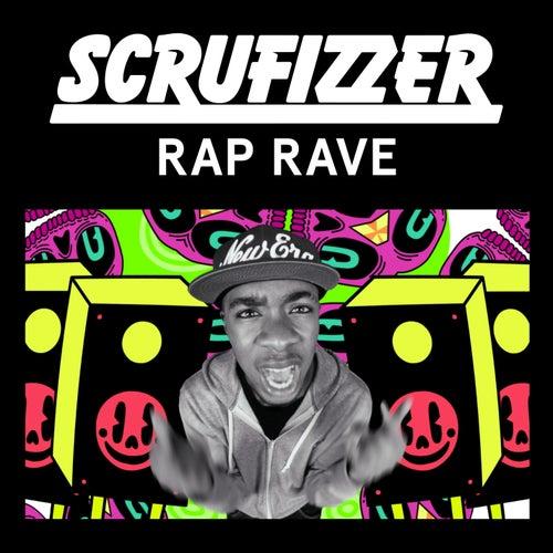Rap Rave (Remixes) by Scrufizzer
