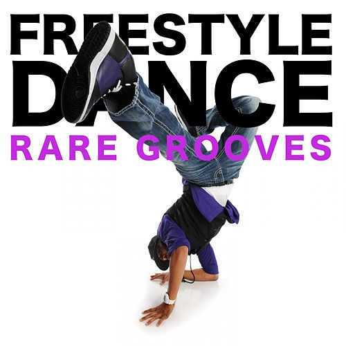 Freestyle Dance (Rare Grooves) de Various Artists
