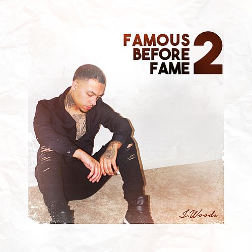 Famous Before Fame 2 by J Woods