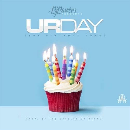 Ur Day (The Birthday Song) von Bj Bowers