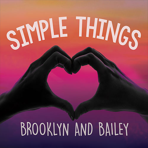 Simple Things by Brooklyn and Bailey