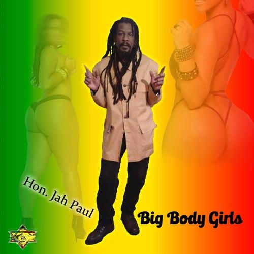 Big Body Girls by Hon. Jah Paul