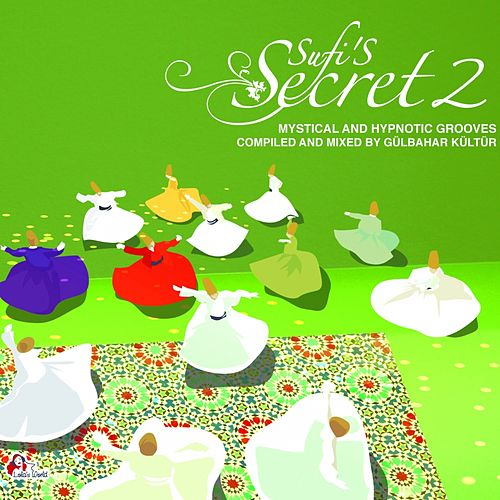 Sufi's Secrets, Vol. 2 by Various Artists