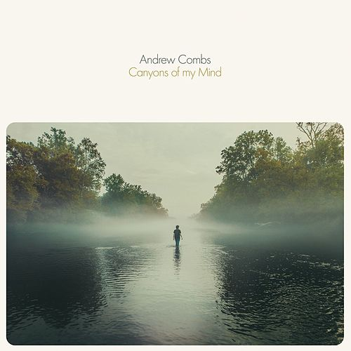 Canyons of My Mind de Andrew Combs