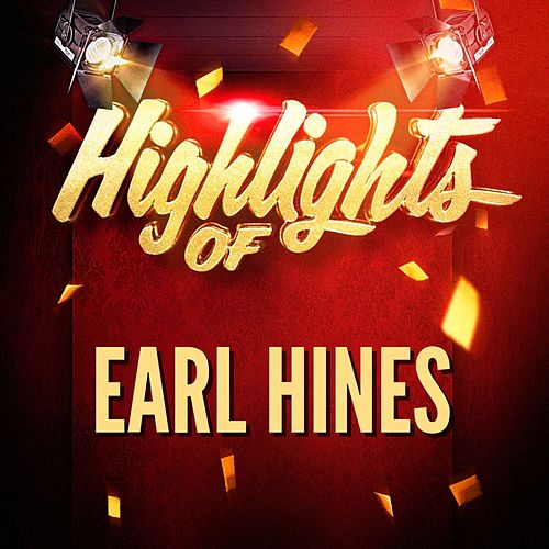 Highlights of Earl Hines by Earl Hines