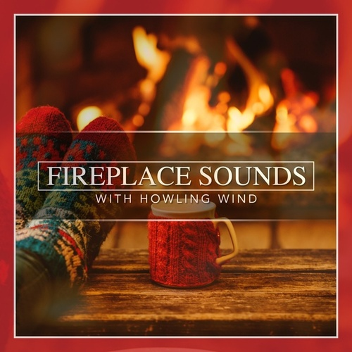Fireplace Sounds with Howling Wind by Nature Sounds (1) : Napster