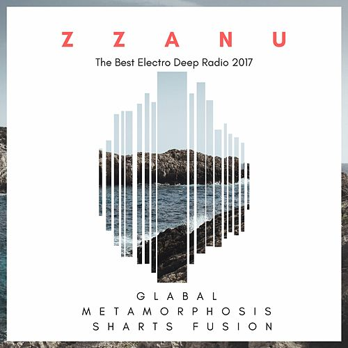 Glabal Metamorphosis Sharts Fusion (The Best Electro Deep Radio 2017) von ZZanu