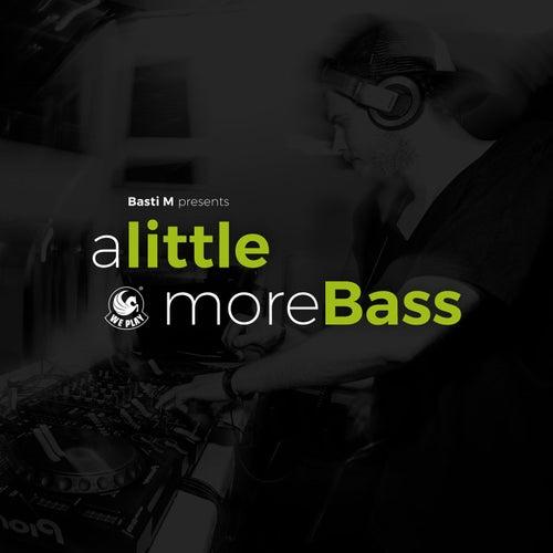 Basti M pres. A Little More Bass von Basti M