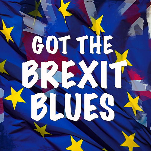 Got The Brexit Blues de Various Artists
