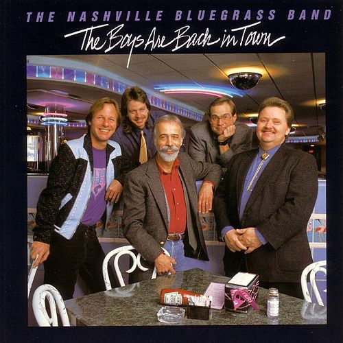 The Boys Are Back In Town von Nashville Bluegrass Band
