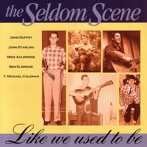 Like We Used To Be von The Seldom Scene