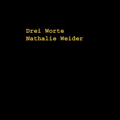 Drei Worte von Nathalie Weider