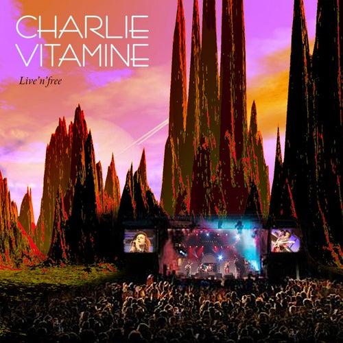 Live n Free by Charlie Vitamine