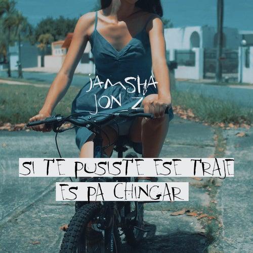 Si Te Pusiste Ese Traje Es Pa Chingar (feat. Jon Z) de Jamsha