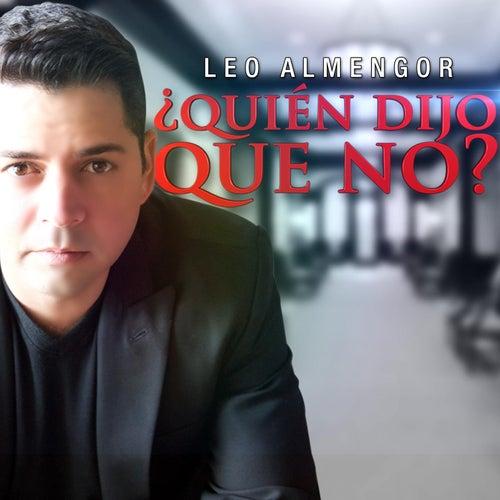 ¿Quién Dijo Que No? de Leo Almengor