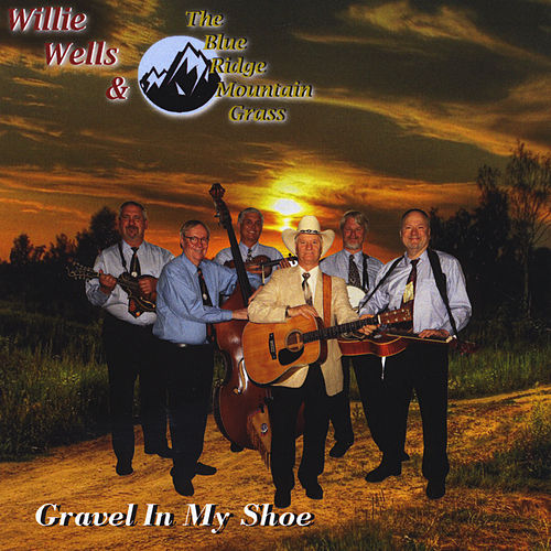 Gravel in My Shoe de Willie Wells and the Blue Ridge Mountain Grass