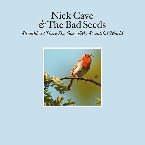 Breathless / There She Goes, My Beautiful World de Nick Cave