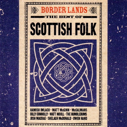 Border Lands: The Best of Scottish Folk von Various Artists