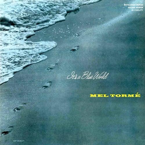 It's a Blue World (2015 Remastered Version) by Mel Tormè