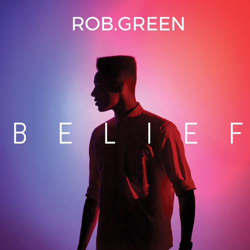 Belief by Rob Green
