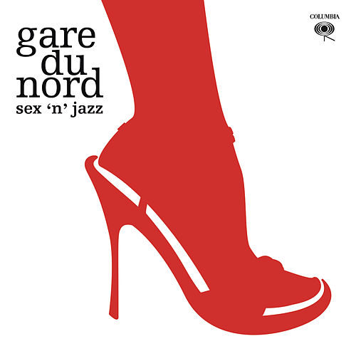 Sex 'N' Jazz de Gare du nord