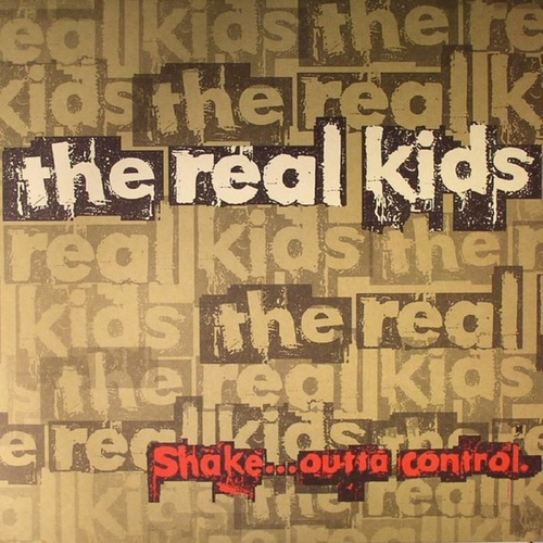 Shake...Outta Control by The Real Kids