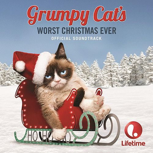 Grumpy Cat's Worst Christmas Ever (Original Motion Picture Soundtrack) by Various Artists
