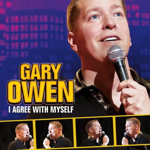 Gary Owen: I Agree with Myself by Gary Owen